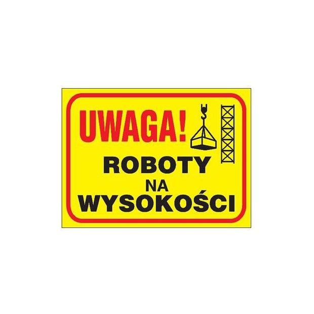 """Anro - Tablica """"Uwaga! Roboty na wysokości"""""""